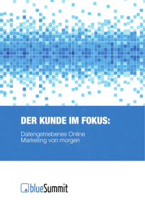 DER KUNDE IM FOKUS: - Blue Summit Media GmbH
