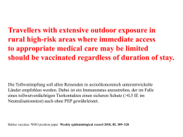 Travellers with extensive outdoor exposure in rural high-risk