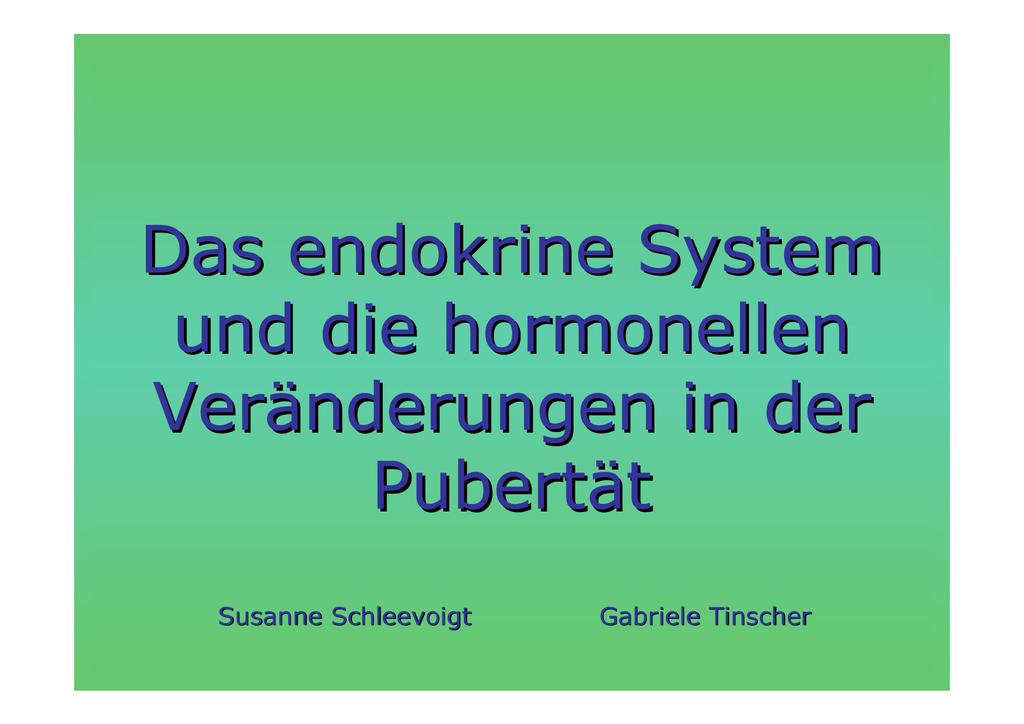 Das endokrine System und die hormonellen Veränderungen in der