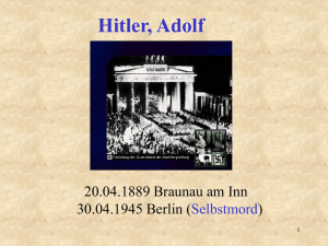 Hitler, Adolf 20.04.1889 Braunau am Inn 30.04.1945 Berlin