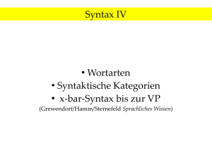 Syntax IV Wortarten Syntaktische Kategorien x-bar