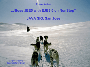 """JBoss JEE5 with EJB3.0 on NonStop"" JAVA SIG, San Jose"