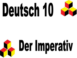 Deutsch 10 Der Imperativ Der formelle Imperativ – the Imperative
