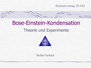 Bose Einstein Kondensation