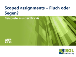 Scoped assignments – Fluch oder Segen?