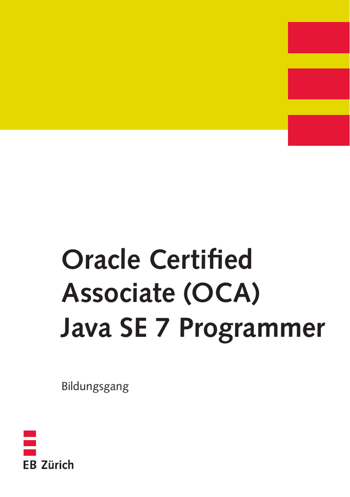 Oracle Certified Associate (OCA) Java SE 7 Programmer