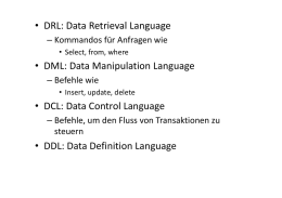 • DRL: Data Retrieval Language • DML: Data Manipulation
