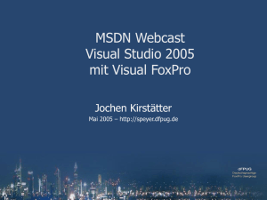 MSDN Webcast - Visual Studio 2005 mit Visual FoxPro - dFPUG