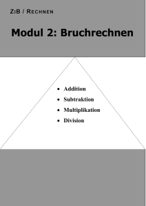 ZiB / Rechnen Bruchrechnen Addition Subtraktion Multiplikation