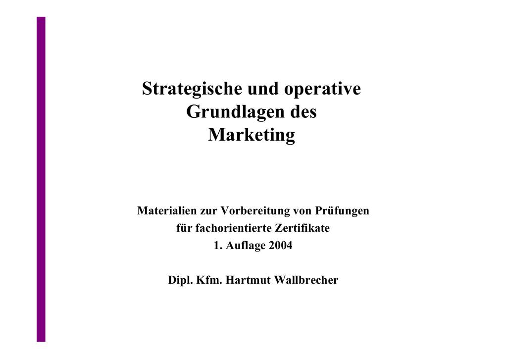 Strategische und operative Grundlagen des Marketing - Dipl.