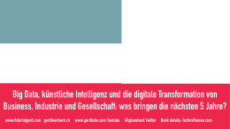 Big Data, KI und digitale Transformation Gerd Leonhard Deck SIA