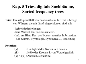 Kap. 5 Tries, digitale Suchbäume, Sorted frequency trees