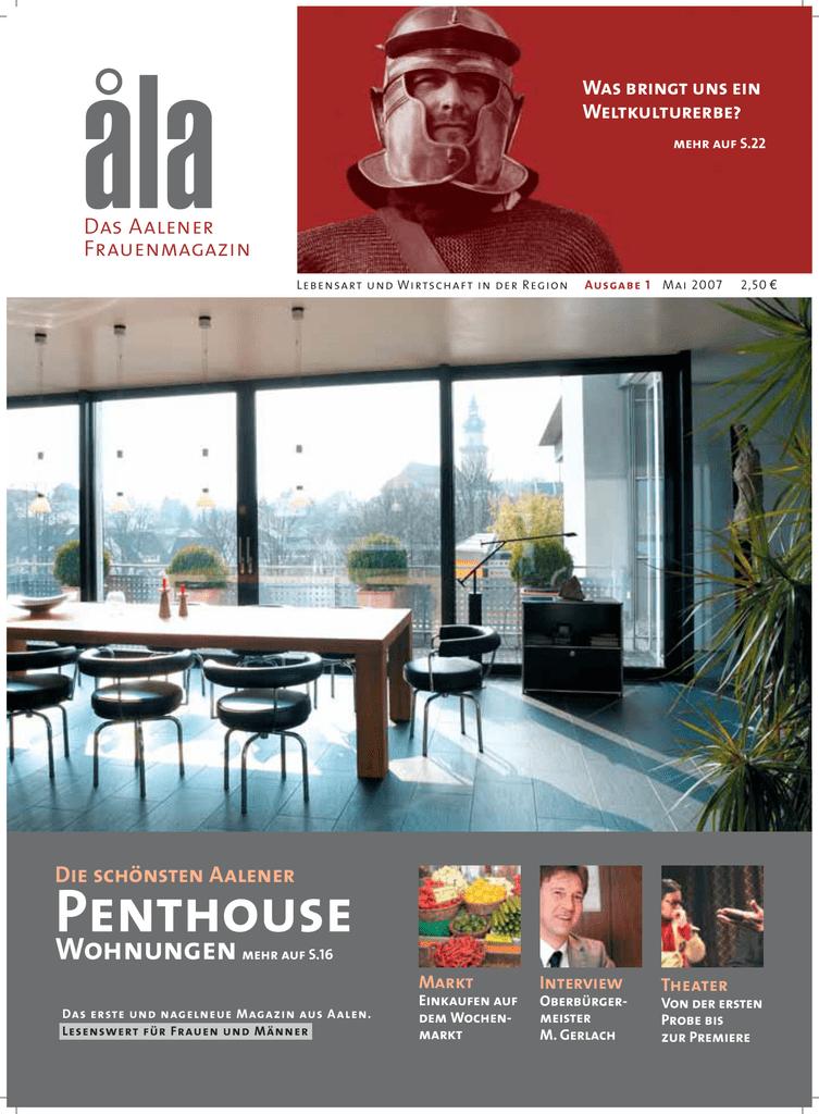 ... S.22 Das Aalener Frauenmagazin Lebensart Und Wirtschaft In Der Region  Ausgabe 1 Mai 2007 2,50 E Die Schönsten Aalener Penthouse Wohnungen Mehr  Auf S.16 ...
