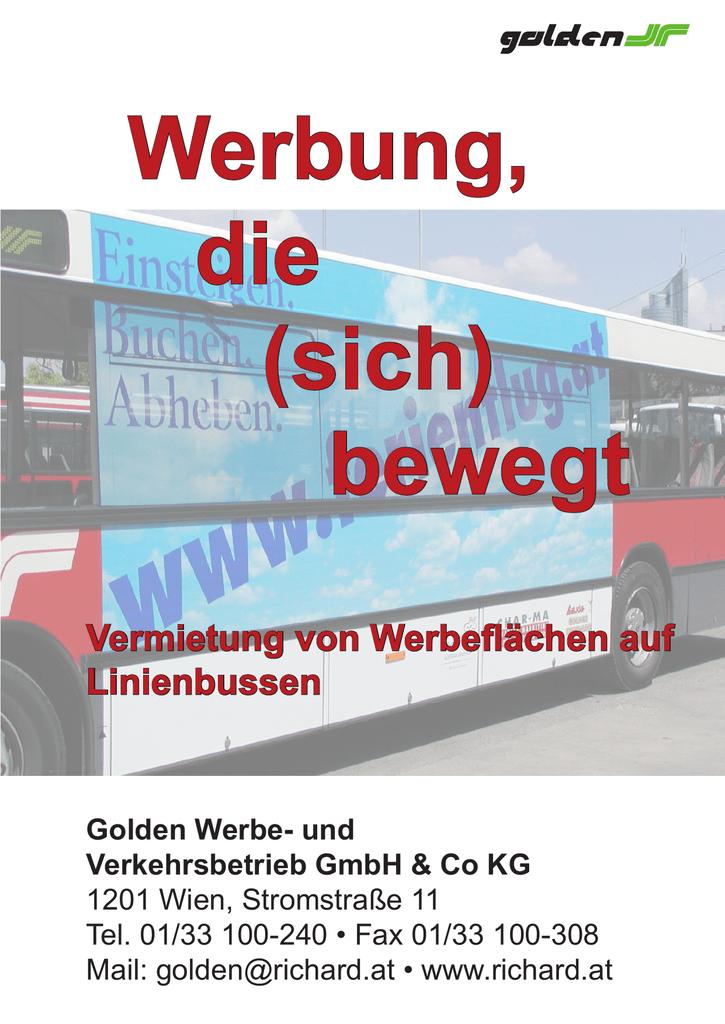 Werbung, Die (sich) Bewegt Vermietung Von Werbeflächen Auf Linienbussen  Golden Werbe  Und Verkehrsbetrieb GmbH U0026 Co KG 1201 Wien, Stromstraße 11  Tel.