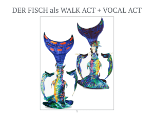 DER FISCH als WALK ACT + VOCAL ACT