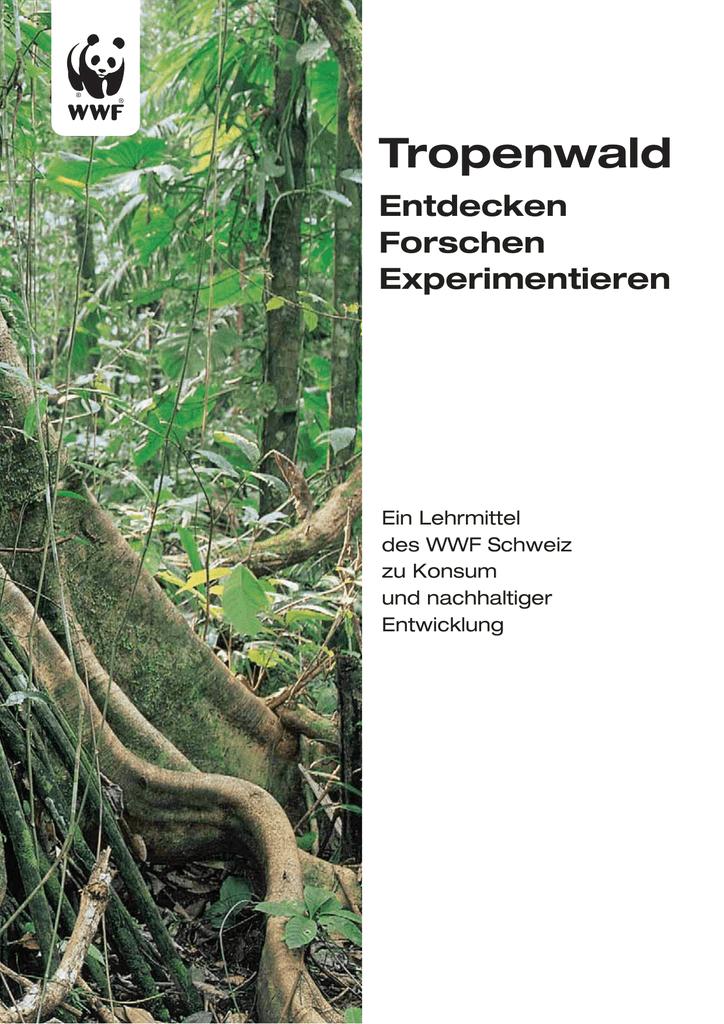 Tropenwald - WWF Schweiz