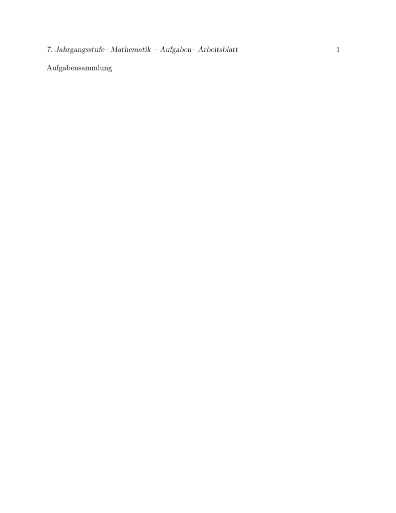 7. Jahrgangsstufe– Mathematik – Aufgaben– Arbeitsblatt 1