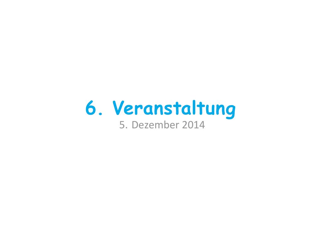 6. Veranstaltung
