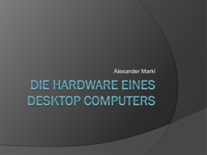 Die Hardware eines Desktop Computers