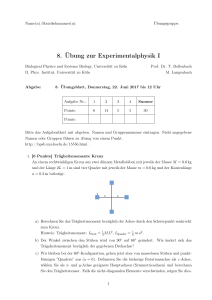 8. Übung zur Experimentalphysik I - Biological Physics and Systems