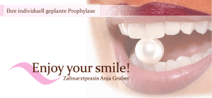 Ihre individuell geplante Prophylaxe - enjoy-your